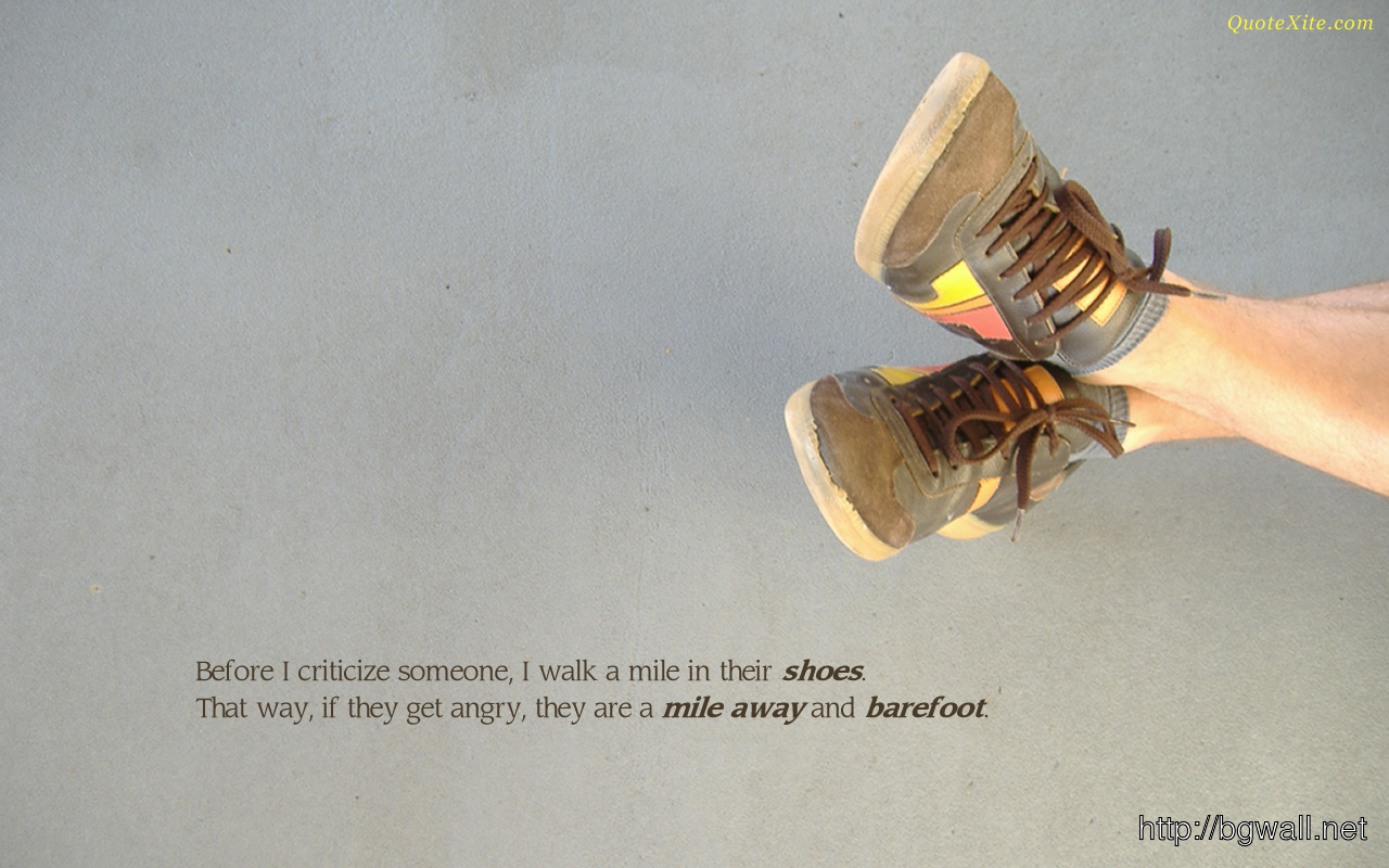 Before I Criticize Someone I Walk A Mile In Their Shoes That Way If Full Size