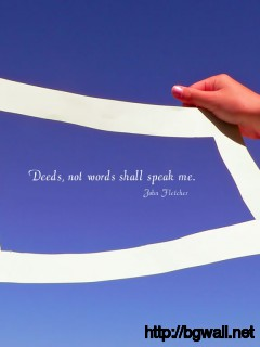 Deeds Not Words Shall Speak Me Full Size